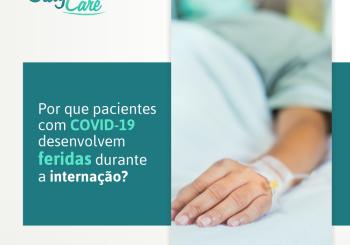 Por que pacientes com COVID-19 desenvolvem feridas durante a internação?